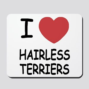 I heart hairless terriers Mousepad
