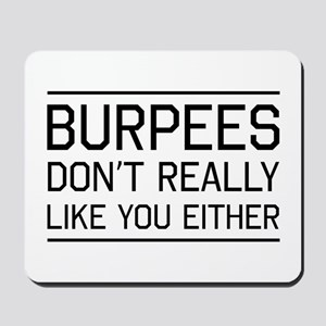 Burpees don't like you Mousepad