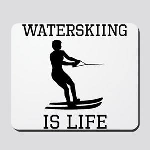 Waterskiing Is Life Mousepad
