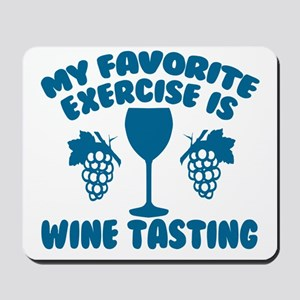 My Favorite Exercise is Wine Tasting Mousepad