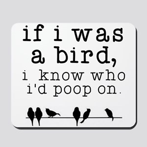 If I was a Bird Mousepad