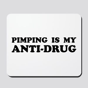 PIMPING IS MY ANTI-DRUG Mousepad