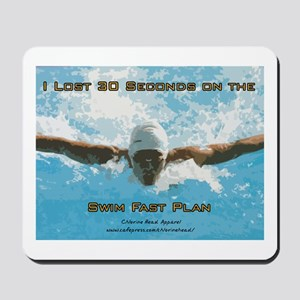 Swim Fast Plan Mousepad