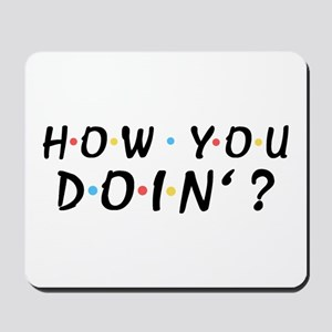 'How You Doin'?' Mousepad