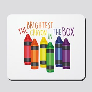 Brightest Crayon Mousepad