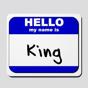 hello my name is king  Mousepad