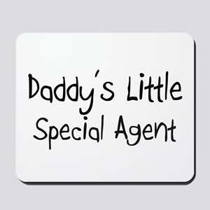 Daddy's Little Special Agent Mousepad