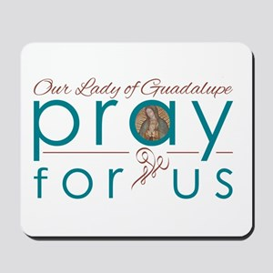 Our Lady of Guadalupe: Pray for Us Mousepad