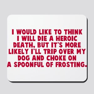 Heroic Death Dog Mousepad