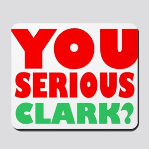 You Serious Clark Christmas Mousepad