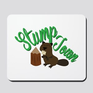 Stump Town Mousepad