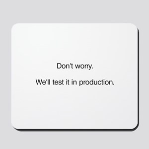 We'll Test it in Production Mousepad
