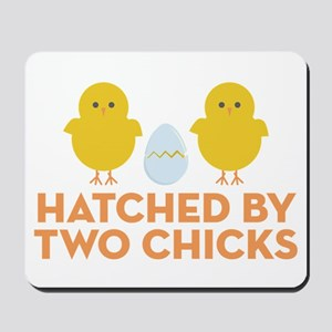 Hatched By Two Chicks Mousepad