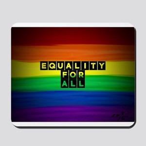 Equality for all . Rainbow art Mousepad