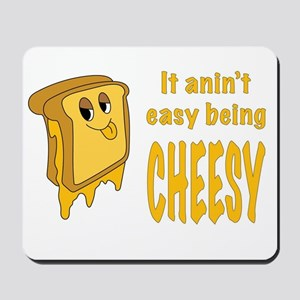 Being Cheesy Mousepad