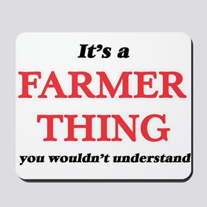 It's a Farmer thing, you wouldn' Mousepad