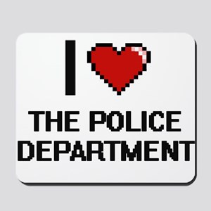 I love The Police Department digital des Mousepad