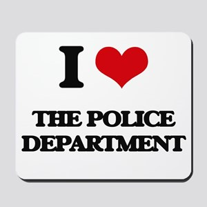I Love The Police Department Mousepad