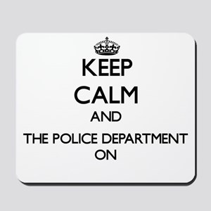 Keep Calm and The Police Department ON Mousepad