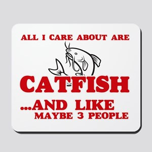All I care about are Catfish Mousepad