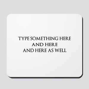 TYPE YOUR OWN WORDS HERE & PERSONALIZE I Mousepad