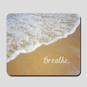 Just Breathe... Mousepad