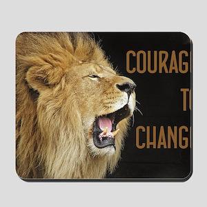 Courage To Change Mousepad