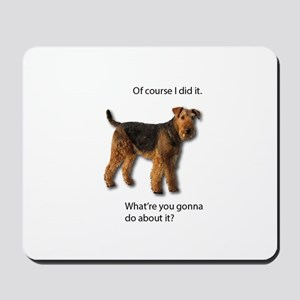 Guilty Airedale Shows No Remorse Mousepad