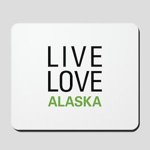 Live Love Alaska Mousepad