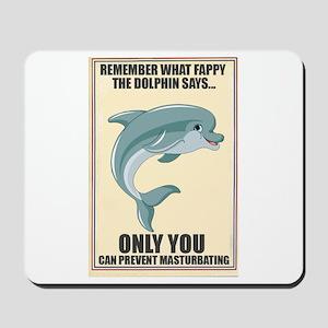 Fappy the Anti-Masturbation Dolphin Mousepad