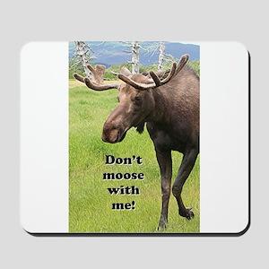 Don't moose with me! 2: Alaskan moose Mousepad