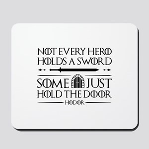 Some Just Hold The Door Mousepad