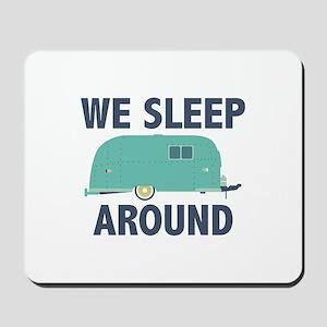 We Sleep Around Mousepad