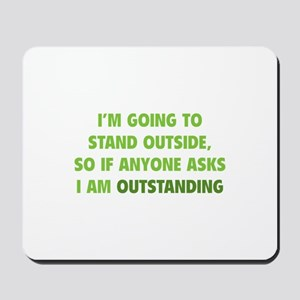 I Am Outstanding Mousepad