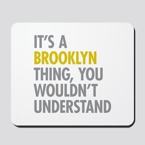 Brooklyn Thing Mousepad