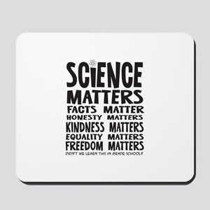 Science Matters Facts Matter Mousepad