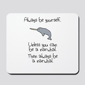 Always Be A Narwhal Mousepad