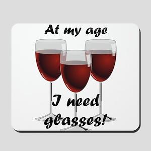 At my age I need glasses! Mousepad