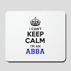 I cant keep calm Im ABBA Mousepad