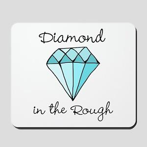 'Diamond in the Rough' Mousepad