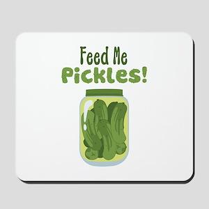 Feed Me Pickles! Mousepad