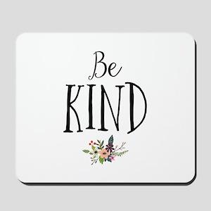 Be Kind Mousepad