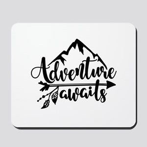 Adventure Awaits Mousepad