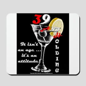 39+ with Attitude! Mousepad