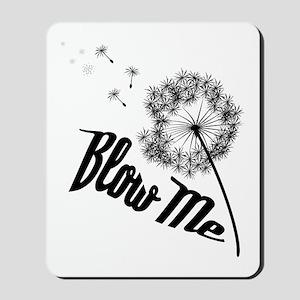 Blow Me Mousepad