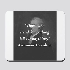 Hamilton - Stand for Nothing Mousepad