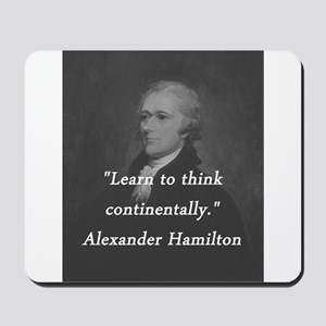 Hamilton - Learn to Think Mousepad