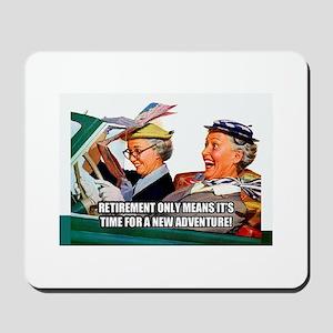 Retirement Adventure Mousepad