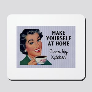 Make Yourself At Home Mousepad