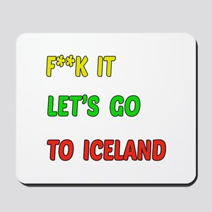 Let's go to Iceland Mousepad